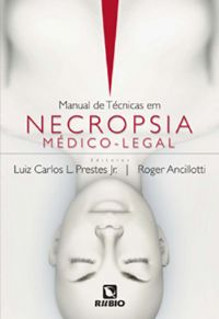 Manual De Tecnicas Em Necropsia-medico Legal